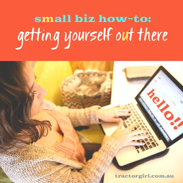 Small biz how-to : Startup? Getting yourself out there {Part III}