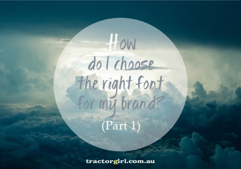 Fonts : How do I match my font to my brand? (Part1)