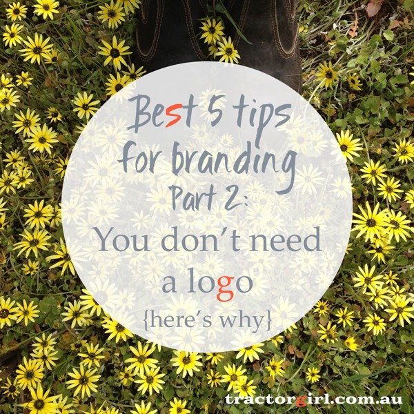 5 best tips for branding - you don't need a logo