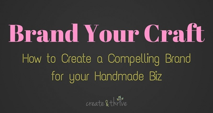 So, you want to brand your crafty biz?