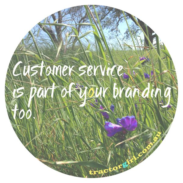 customer service is part of your branding too