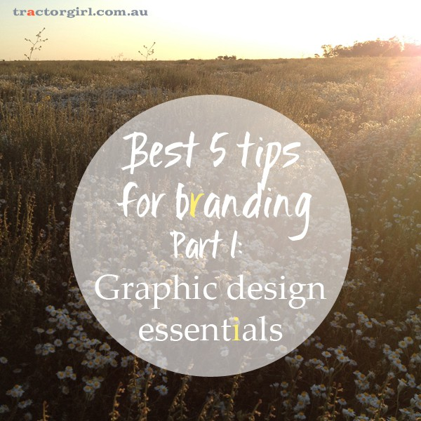 Best 5 tips for branding: Part 1 – Graphic design essentials
