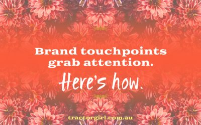 Brand touchpoints grab attention. Use them