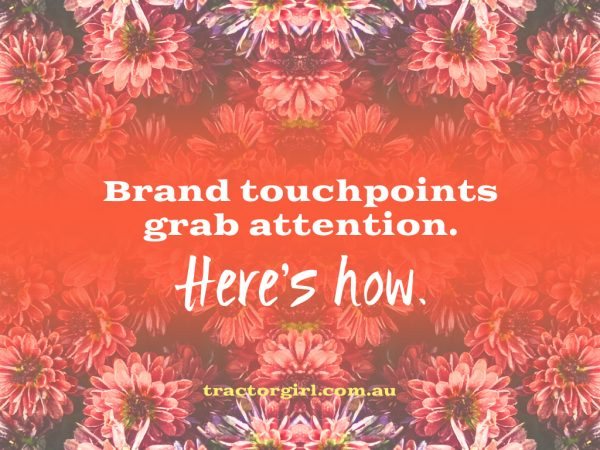 brand touchpoints grab attention