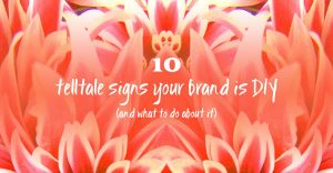 how your DIY branding lets you down